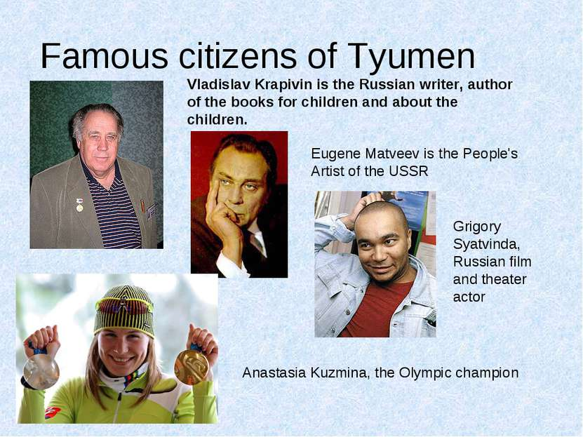 Famous citizens of Tyumen Vladislav Krapivin is the Russian writer, author of...