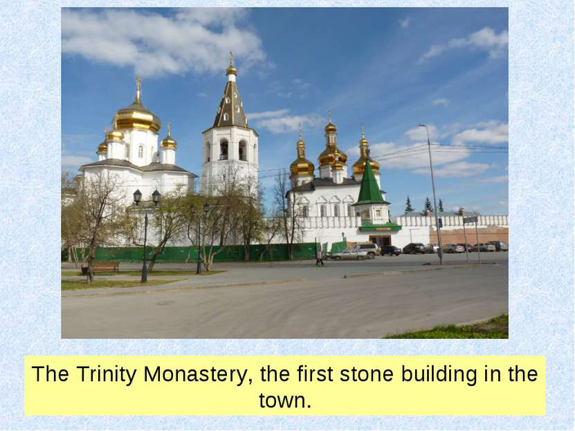 The Trinity Monastery, the first stone building in the town.