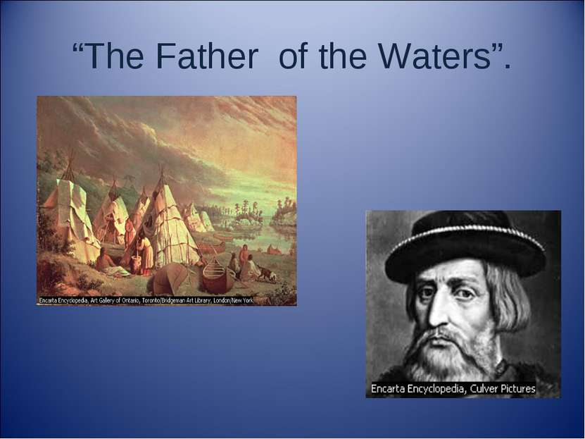 """The Father of the Waters""."