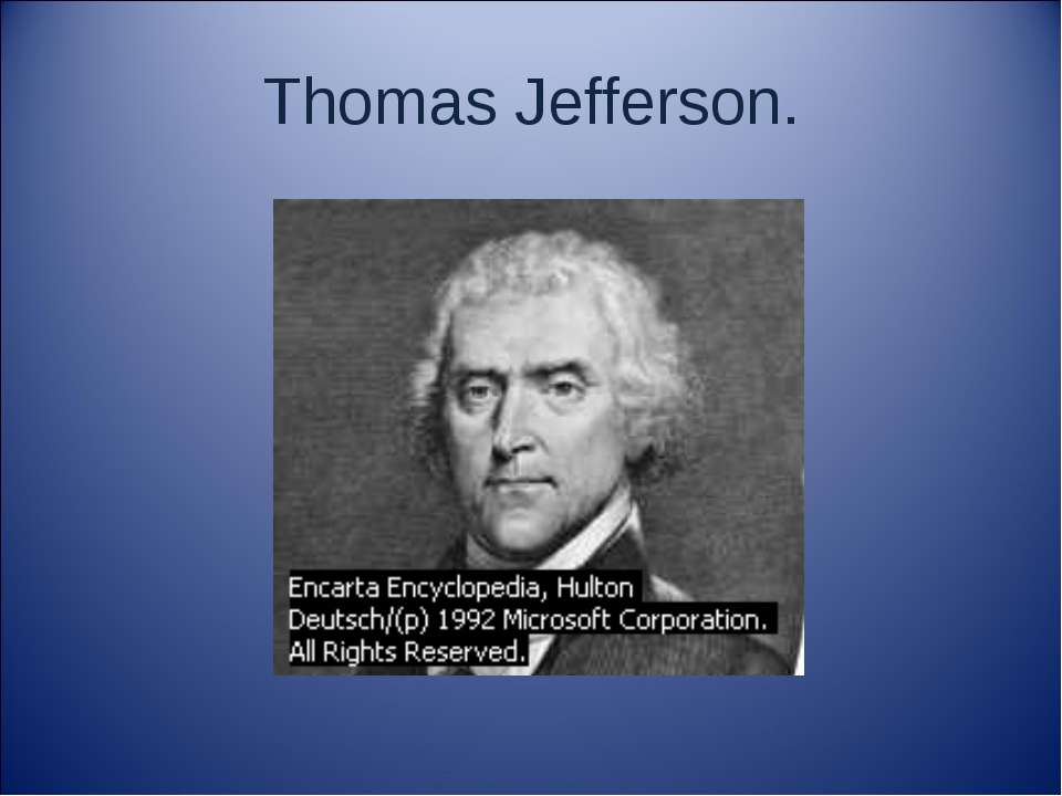 Thomas Jefferson.