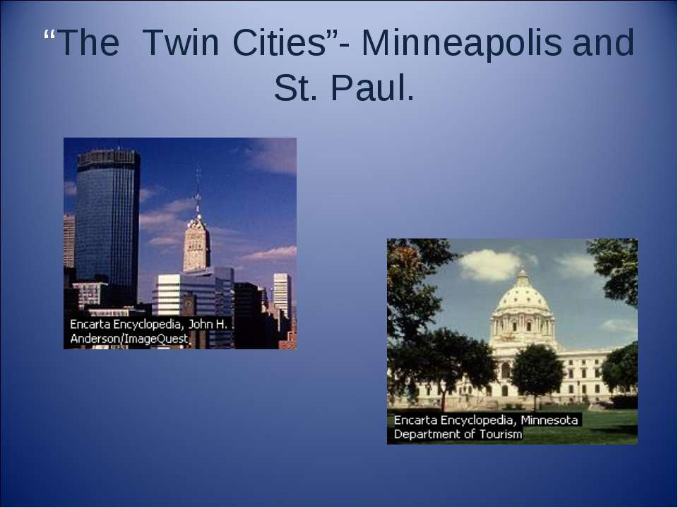 """The Twin Cities""- Minneapolis and St. Paul."
