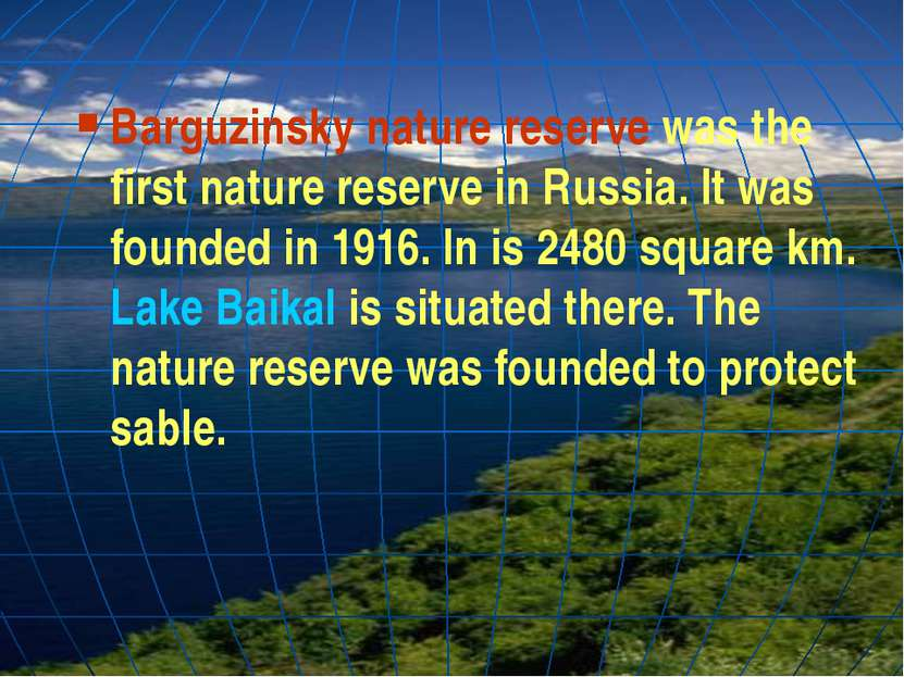 Barguzinsky nature reserve was the first nature reserve in Russia. It was fou...