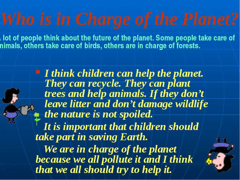 Who is in Charge of the Planet? A lot of people think about the future of the...