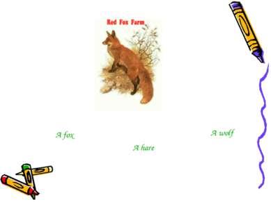 A fox A hare A wolf