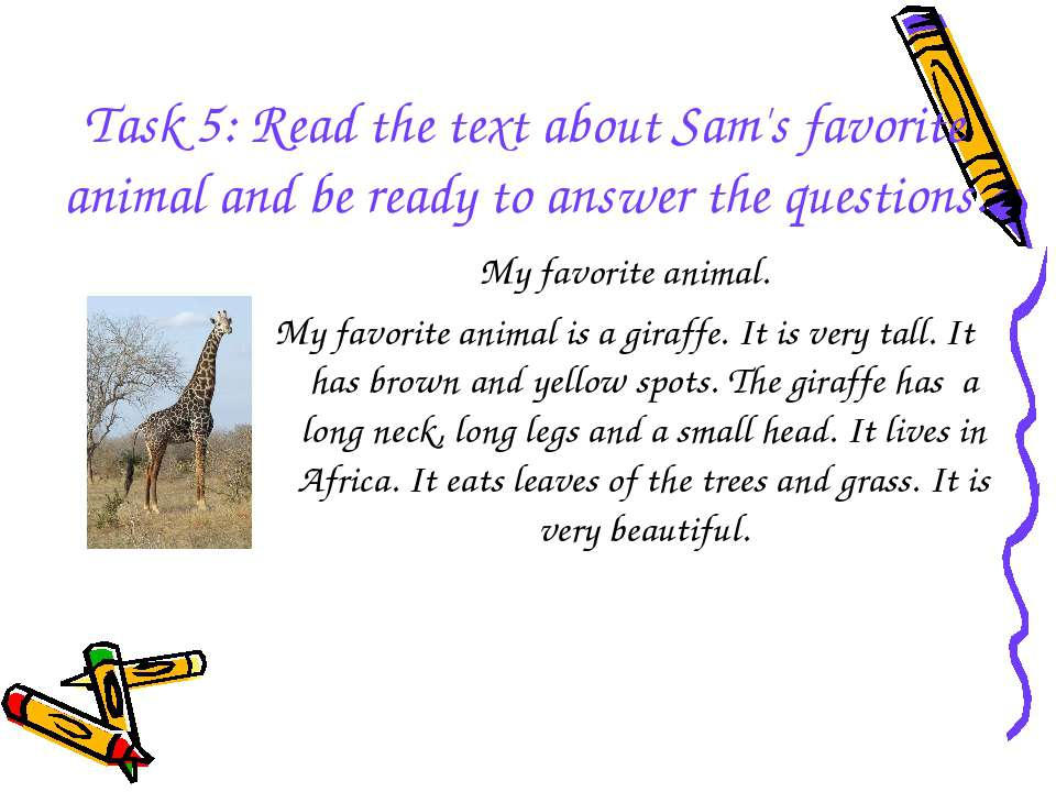 Task 5: Read the text about Sam's favorite animal and be ready to answer the ...