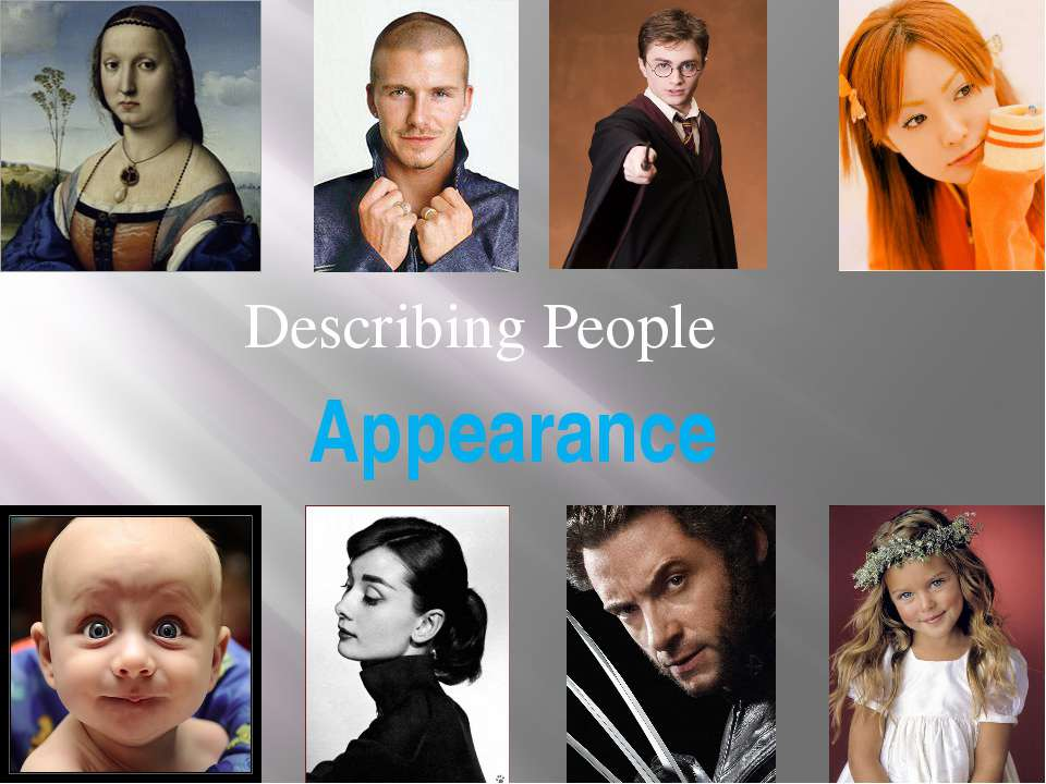 Appearance Describing People 1. Warm up. Good morning, boys and girls! Sit do...