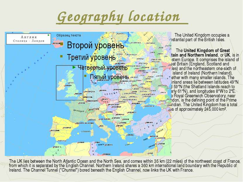 Geography location The United Kingdom occupies a substantial part of the Brit...