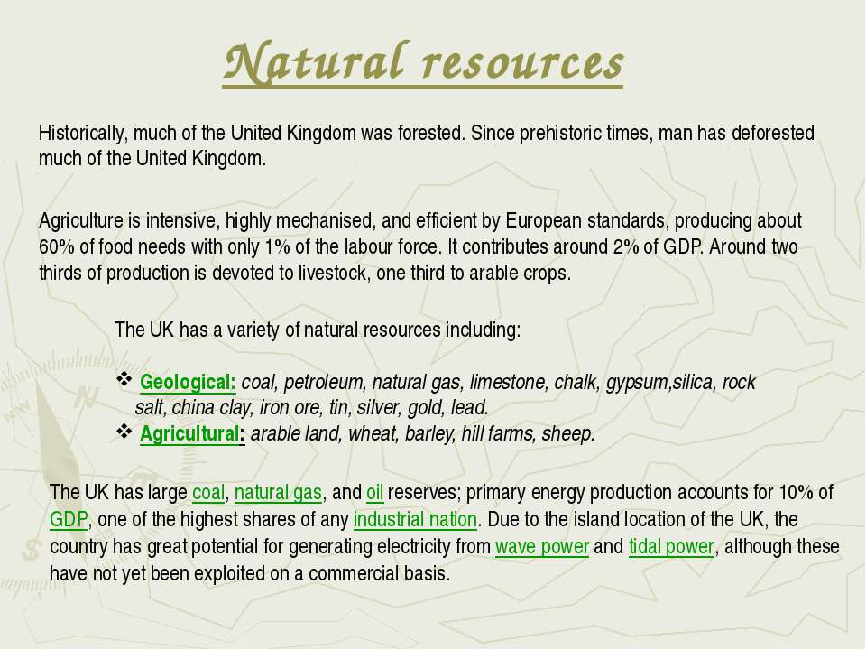 Natural resources Historically, much of the United Kingdom was forested. Sinc...