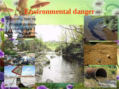 Environmental danger