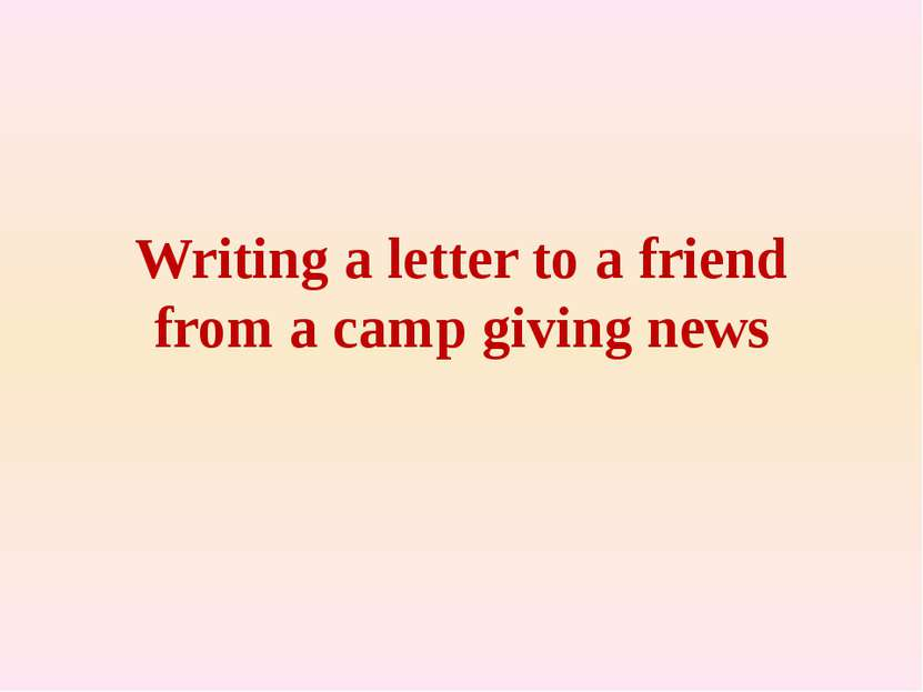 Writing a letter to a friend from a camp giving news