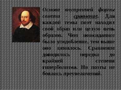 Основа внутренней формы сонета - сравнение. Для каждой темы поэт находил свой...