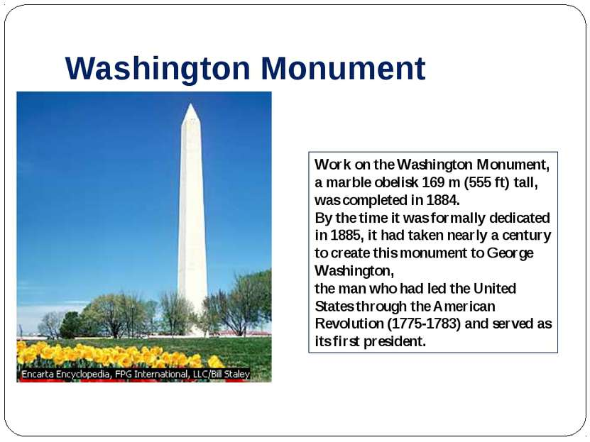 Washington Monument Work on the Washington Monument, a marble obelisk 169 m (...