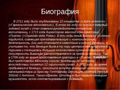 Биография В 1711 году были опубликованы 12 концертов «L'estro armonico» («Гар...