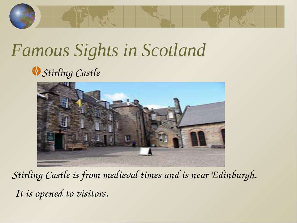 Famous Sights in Scotland Stirling Castle Stirling Castle is from medieval ti...