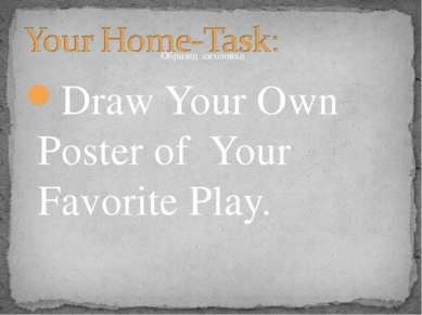 Draw Your Own Poster of Your Favorite Play.