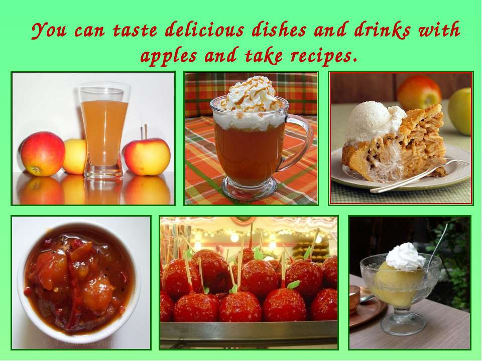 You can taste delicious dishes and drinks with apples and take recipes.