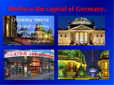 Berlin is the capital of Germany.