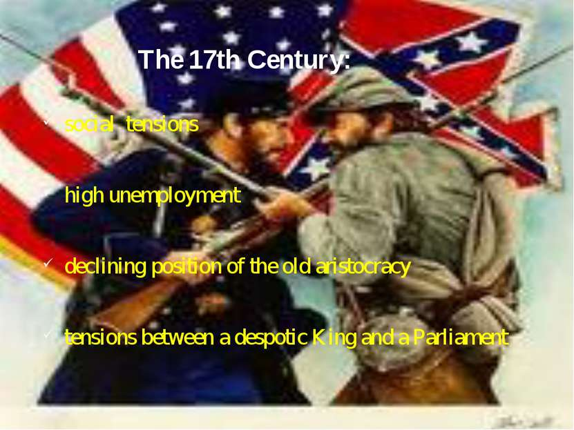 The 17th Century: social tensions high unemployment declining position of the...
