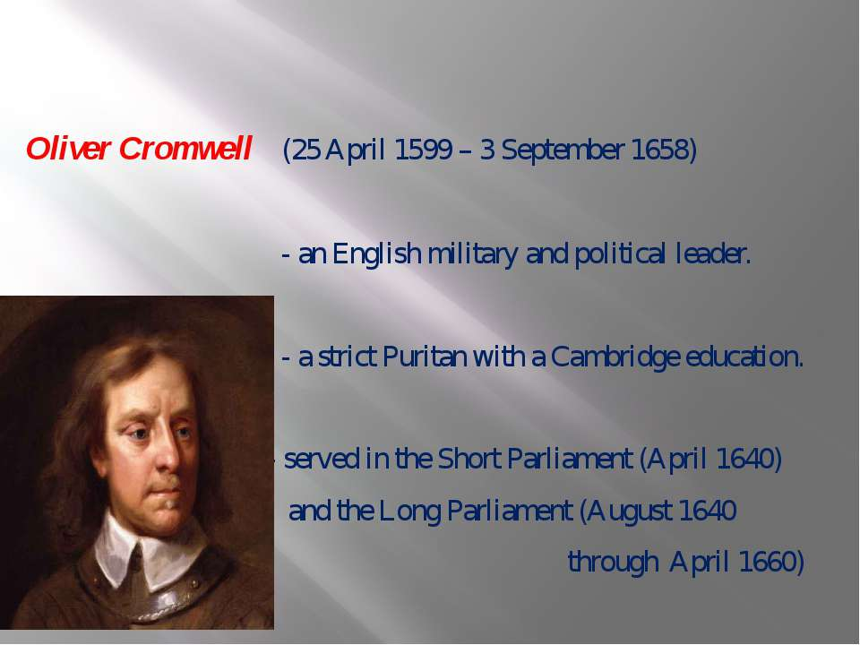 Oliver Cromwell (25 April 1599 – 3 September 1658) - an English military and ...
