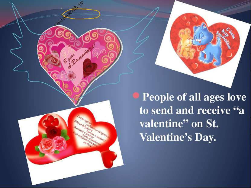 "People of all ages love to send and receive ""a valentine"" on St. Valentine's ..."