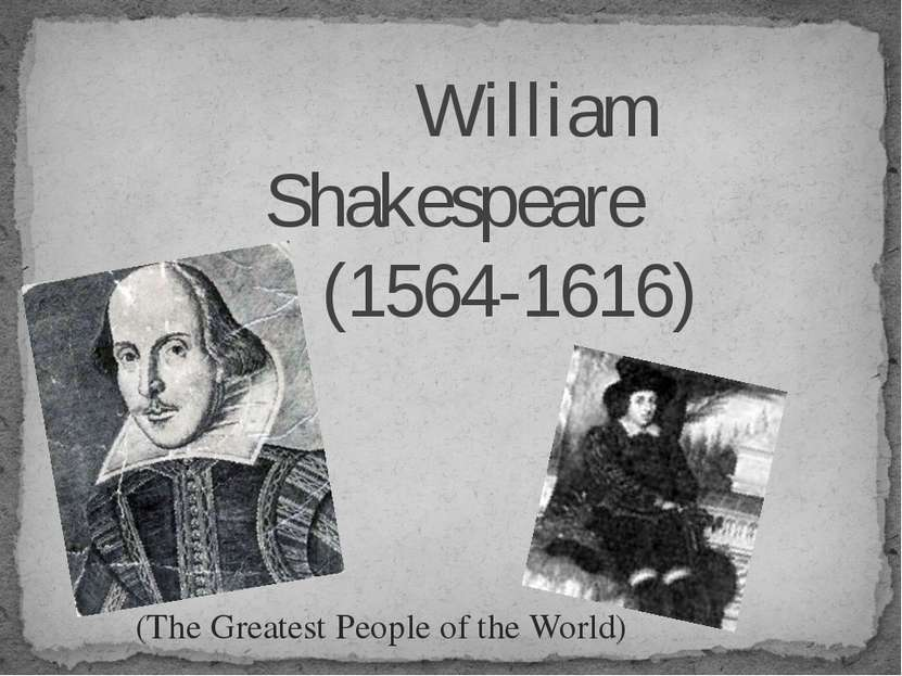William Shakespeare (1564-1616) (The Greatest People of the World)