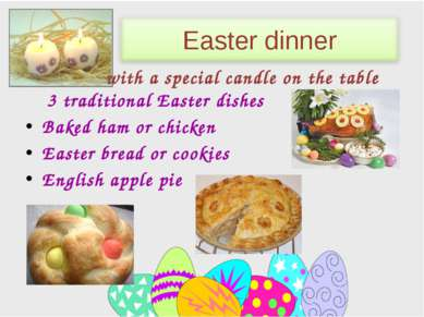 3 traditional Easter dishes Baked ham or chicken Easter bread or cookies Engl...