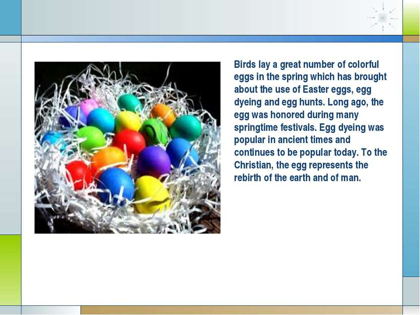 Birds lay a great number of colorful eggs in the spring which has brought abo...