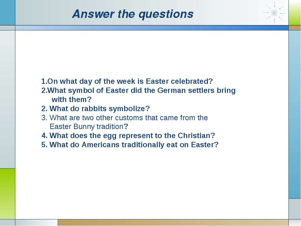 Аnswer the questions On what day of the week is Easter celebrated? What symbo...