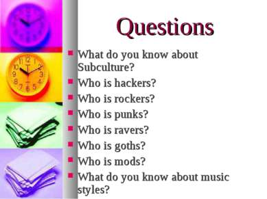 Questions What do you know about Subculture? Who is hackers? Who is rockers? ...