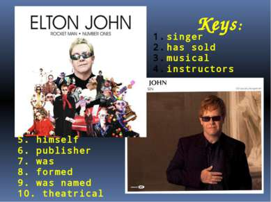 Keys: singer has sold musical instructors 5. himself 6. publisher 7. was 8. f...