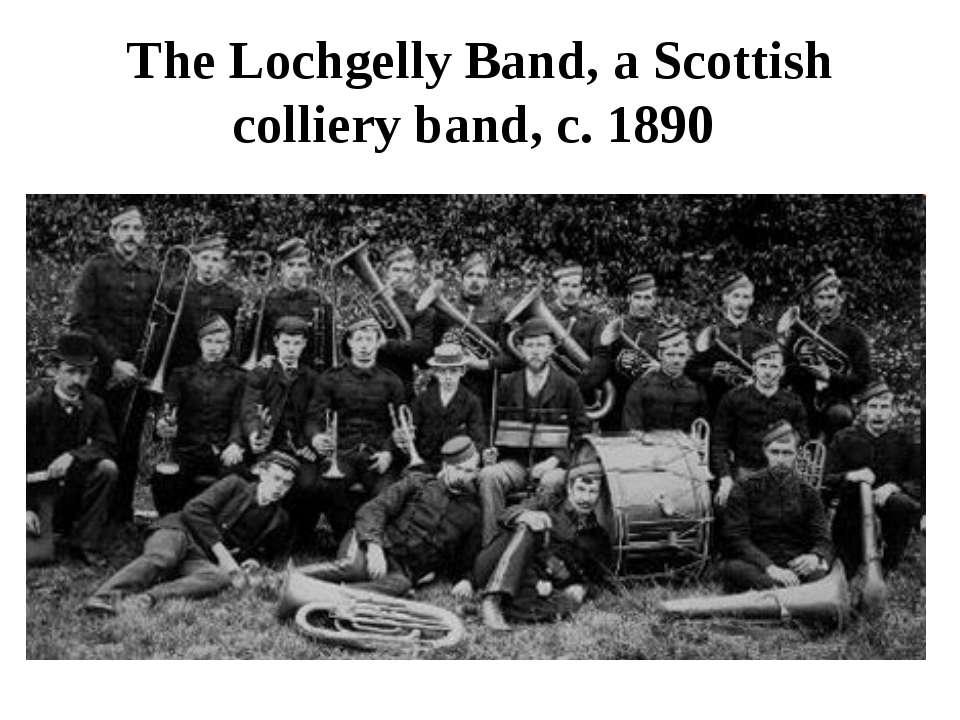 The Lochgelly Band, a Scottish colliery band, c.1890