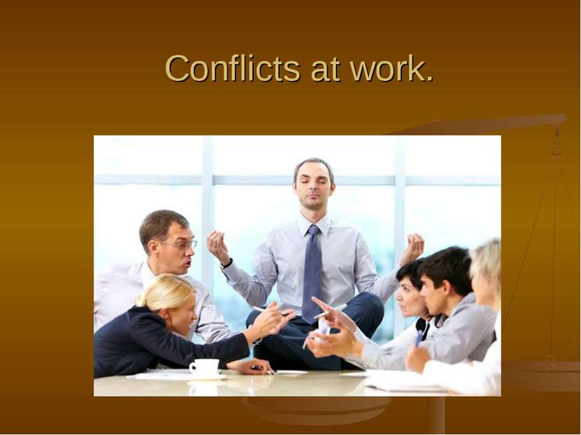 Conflicts at work.
