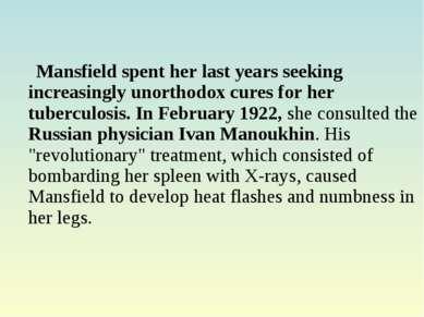 Mansfield spent her last years seeking increasingly unorthodox cures for her ...
