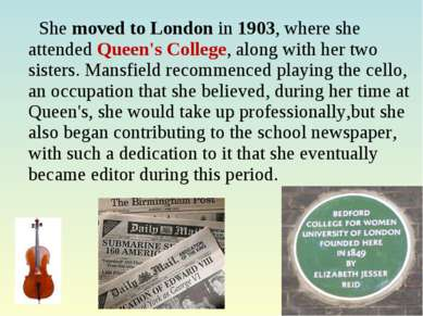 She moved to London in 1903, where she attended Queen's College, along with h...