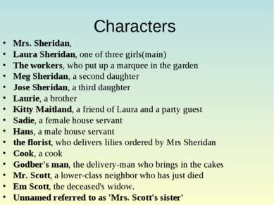 Characters Mrs. Sheridan, Laura Sheridan, one of three girls(main) The worker...
