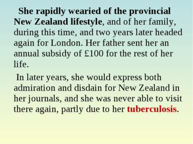 She rapidly wearied of the provincial New Zealand lifestyle, and of her famil...
