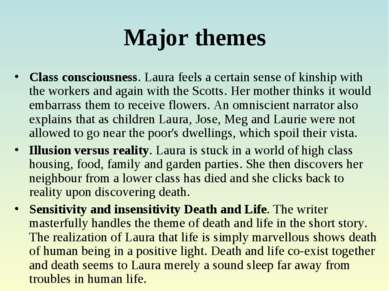 Major themes Class consciousness. Laura feels a certain sense of kinship with...