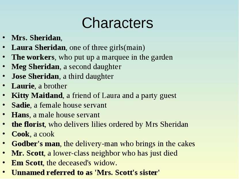 Characters Mrs. Sheridan, Laura Sheridan, one of three girls(main) The worker...