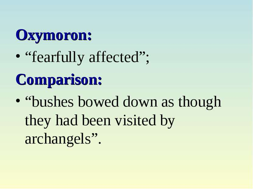 """Oxymoron: """"fearfully affected""""; Comparison: """"bushes bowed down as though they..."""