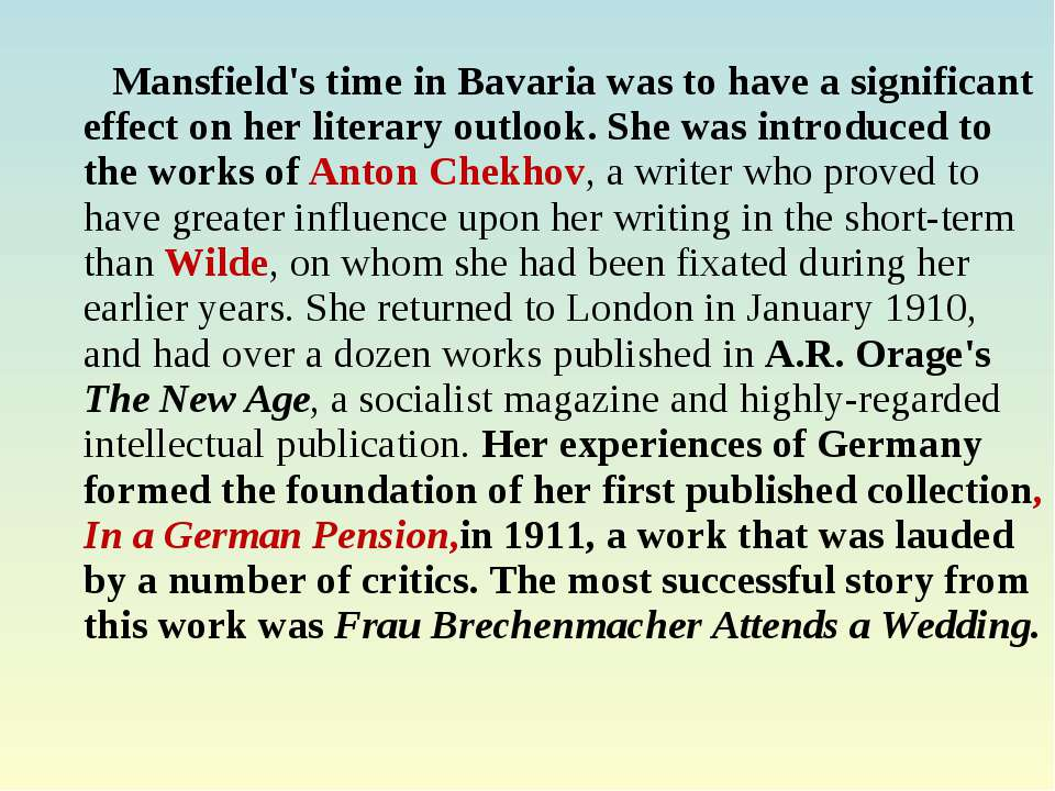 Mansfield's time in Bavaria was to have a significant effect on her literary ...