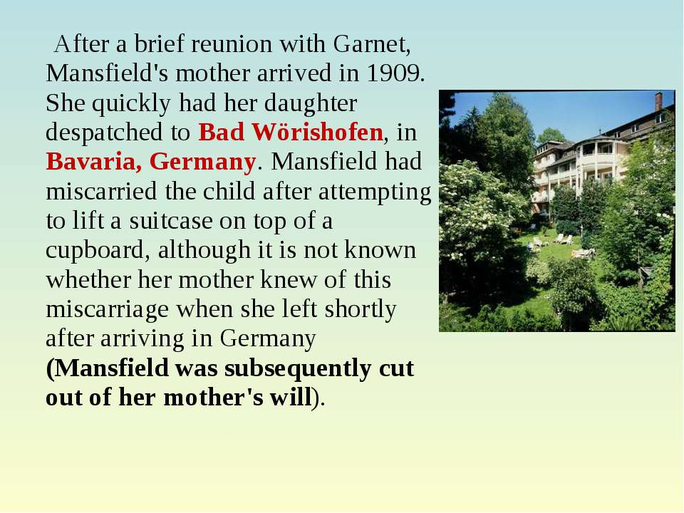 After a brief reunion with Garnet, Mansfield's mother arrived in 1909. She qu...