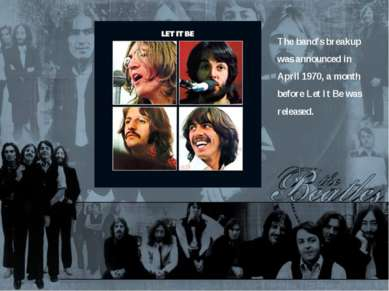 The band's breakup was announced in April 1970, a month before Let It Be was ...