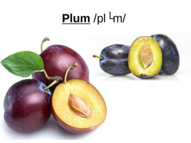 Plum/plʌm/