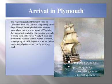 Arrival in Plymouth The pilgrims reached Plymouth rock on December 11th 1620,...