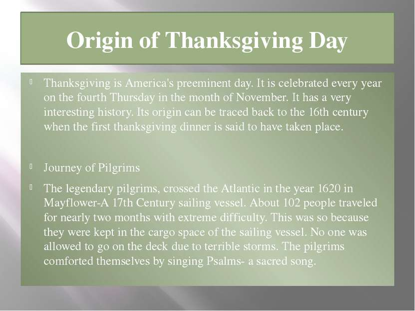 Origin of Thanksgiving Day Thanksgiving is America's preeminent day. It is ce...