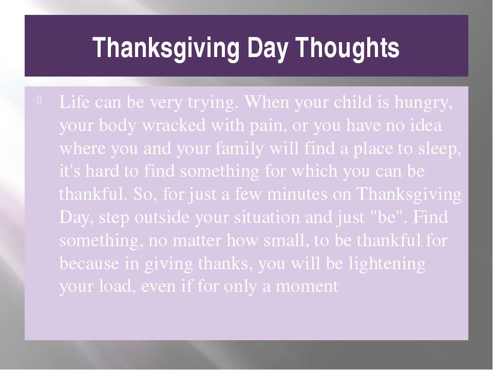 Thanksgiving Day Thoughts Life can be very trying. When your child is hungry,...