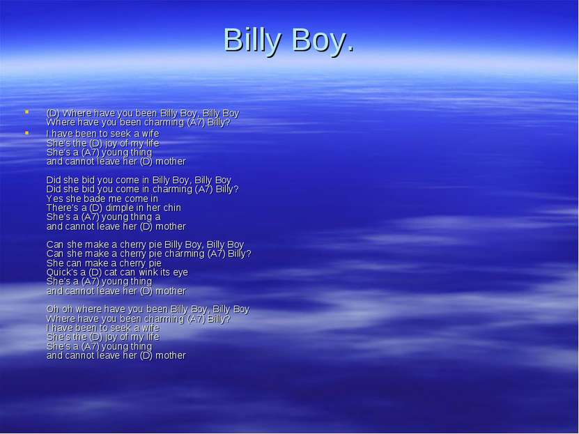 Billy Boy. (D) Where have you been Billy Boy, Billy Boy Where have you been c...