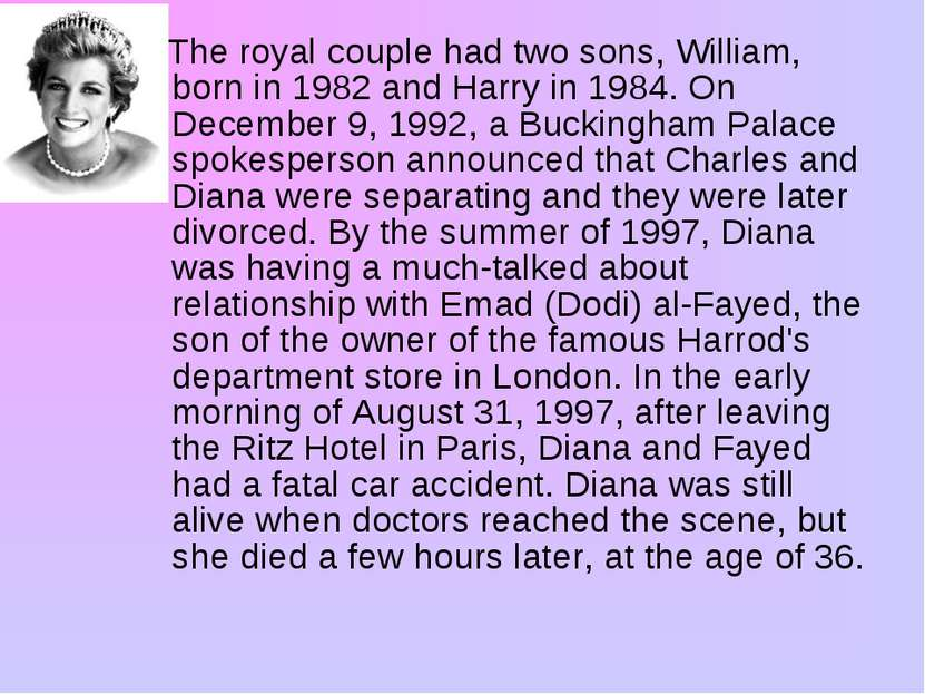 The royal couple had two sons, William, born in 1982 and Harry in 1984. On De...