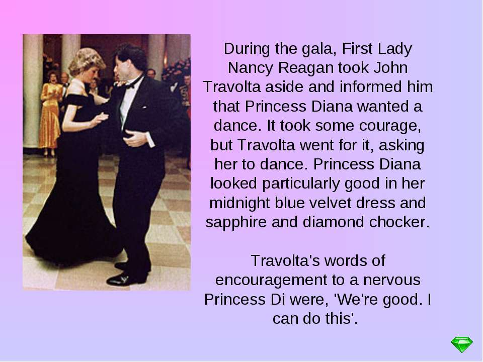 During the gala, First Lady Nancy Reagan took John Travolta aside and informe...
