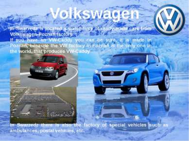 Volkswagen In Swarzedz there is also the factory of special vehicles such as ...